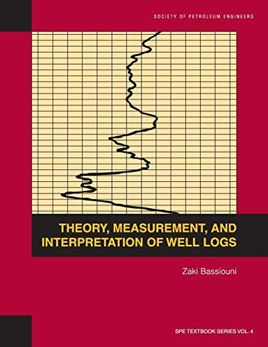 Theory, Measurement, and Interpretation of Well Logs:...