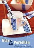 Glas & Porzellan mit Farbe individuell gestalten - Petra Giraud