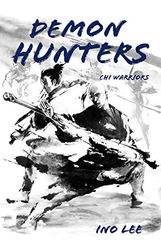 Demon Hunters (Chi Warriors Book 2) (English Edition)