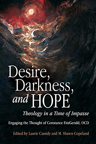Compare Textbook Prices for Desire, Darkness, and Hope: Theology in a Time of Impasse  ISBN 9780814688014 by Cassidy, Laurie,Copeland, M. Shawn,McDermott SJ, Brian