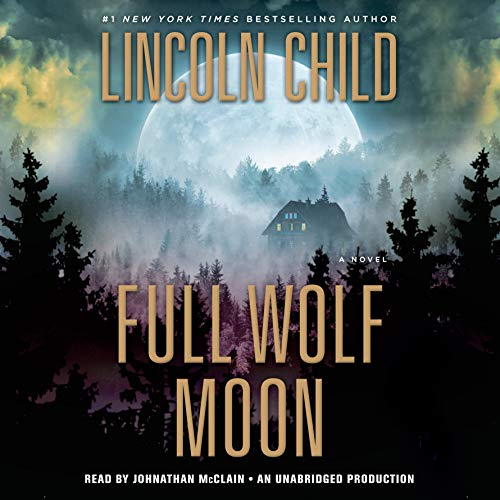 Full Wolf Moon     A Novel              By:                                                                                                                                 Lincoln Child                               Narrated by:                                                                                                                                 Johnathan McClain                      Length: 7 hrs and 28 mins     945 ratings     Overall 4.2