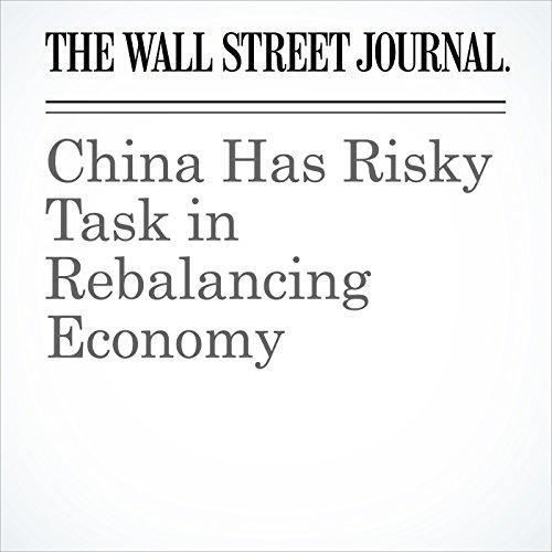 China Has Risky Task in Rebalancing Economy copertina