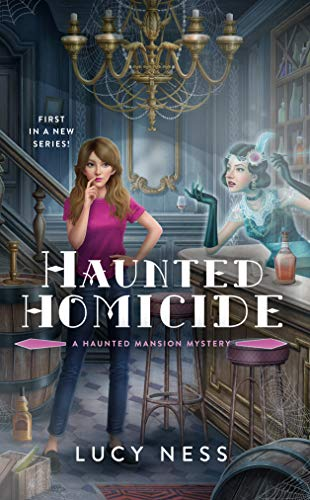 Haunted Homicide (A Haunted Mansion Mystery Book 1) by [Lucy Ness]