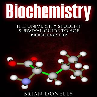 Biochemistry: The University Student Survival Guide to Ace Biochemistry audiobook cover art