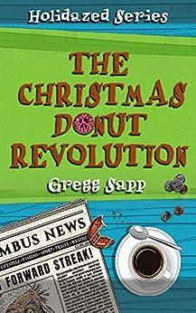 The Christmas Donut Revolution (Holidazed Book 2) by [Gregg Sapp, Lane Diamond]