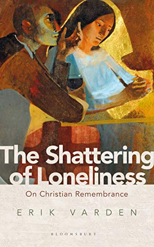The Shattering of Loneliness: On Christian Remembrance
