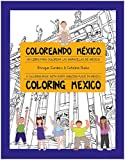 Coloreando México / Coloring Mexico. -Bilingüe- Un libro para colorear las maravillas de México / A coloring book with every amazing place in Mexico