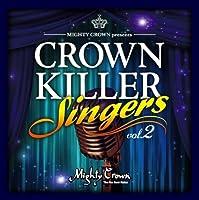 Mighty Crown - Mighty Crown Presents Crown Killer Singers 2 [Japan CD] MCKS-2 by Mighty Crown (2014-01-22)