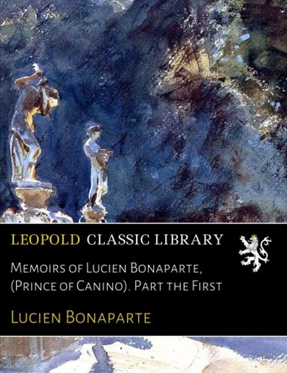 立証するロータリードットMemoirs of Lucien Bonaparte, (Prince of Canino). Part the First