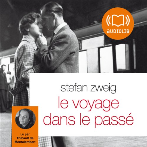 Le voyage dans le passé                    By:                                                                                                                                 Stefan Zweig                               Narrated by:                                                                                                                                 Thibault de Montalembert                      Length: 1 hr and 48 mins     2 ratings     Overall 4.0