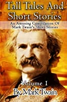 Tall Tales and Short Stories (Classic Novels)