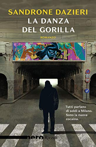 La danza del Gorilla (Nero Rizzoli): Una nuova storia del Gorilla (Italian Edition) de [Sandrone Dazieri]