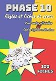 Phase 10 Règles et fiches de scores pour cartes officielles ET cartes à jouer ordinaires: Comment jouer à Phase 10 avec deux jeux de 54 cartes ... scores de 2 à 6 joueurs | env. 18 x 25,5 cm