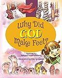 Why Did God Make Feet?