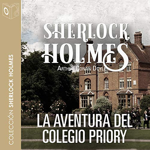 La aventura del colegio Priory [The Priory School Adventure] audiobook cover art