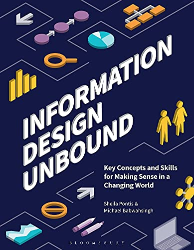 Information Design Unbound: Key Concepts and Skills for Making Sense in a Changing World