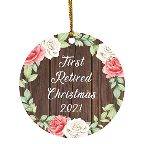 First Retired Christmas 2021 - Circle Wood Ornament A Christmas Tree Hanging Decor - for Family Mom Dad Aunt Uncle Grand-Parent Birthday Anniversary Valentine's Day