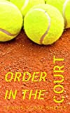 Order on the court: Tennis Score Sheet (English Edition)