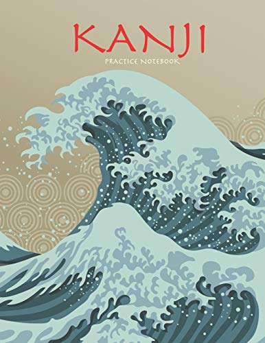 Kanji Practice Notebook: Beautiful Wave Cover   Genkouyoushi Notebook   Japanese Kanji Practice Paper Calligraphy Writing Workbook for Students and Beginners