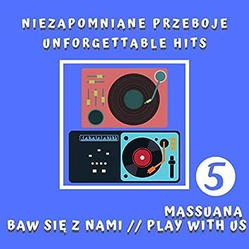 Baw się z nami cz. 5 - Niezapomniane przeboje / Play With Us Pt. 5 - Unforgettable Hits
