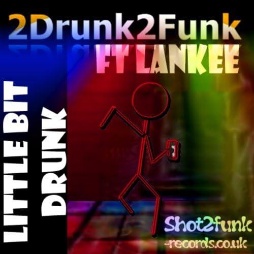 2drunk2funk feat. Lankee