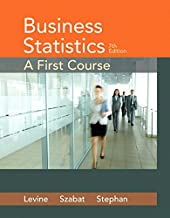 Business Statistics: A First Course Plus MyLab Statistics with Pearson eText -- Access Card Package (7th Edition)