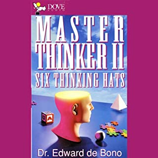 Master Thinker II     Six Thinking Hats              By:                                                                                                                                 Dr. Edward De Bono MD MA PhD DPhil                               Narrated by:                                                                                                                                 Dr. Edward De Bono MD MA PhD DPhil                      Length: 2 hrs and 26 mins     88 ratings     Overall 3.3