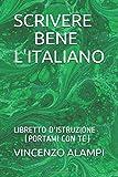 SCRIVERE BENE L'ITALIANO: LIBRETTO D'ISTRUZIONE (PORTAMI CON TE) (Italian Edition)