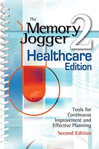 The Memory Jogger 2 Healthcare Edition: A Pocket Guide of...