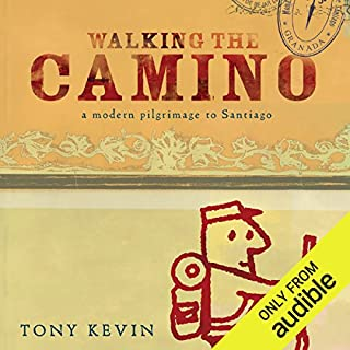 Walking the Camino     A Modern Pilgrimage to Santiago              By:                                                                                                                                 Tony Kevin                               Narrated by:                                                                                                                                 James Millar                      Length: 10 hrs and 4 mins     19 ratings     Overall 4.1