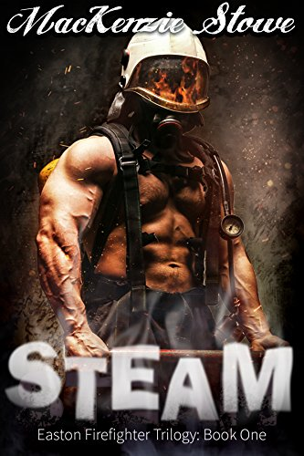 STEAM: (The Easton Firefighter Trilogy Book 1) (English Edition)