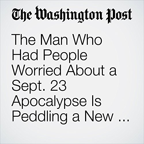 The Man Who Had People Worried About a Sept. 23 Apocalypse Is Peddling a New Doomsday Date copertina