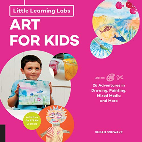 Little Learning Labs: Art for Kids, abridged paperback edition: 26 Adventures in Drawing, Painting, Mixed Media and More; Activities for STEAM Learners (English Edition)
