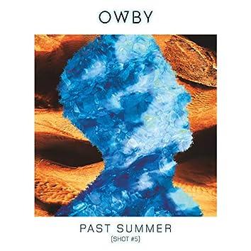 Past Summer (Shot #5)