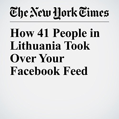 How 41 People in Lithuania Took Over Your Facebook Feed copertina