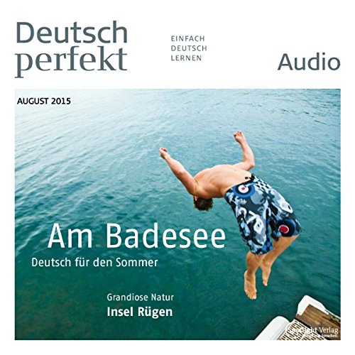 Deutsch perfekt Audio - Am Badesee. 8/2015 audiobook cover art