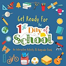 Get Ready For The 1st Day Of School: A make-your-own keepsake book with interactive writing and drawing activities to get kids excited and calm first day jitters | Elementary and middle school grades