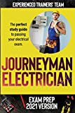 Journeyman Electrician Exam Prep 2021 Version: The Perfect Study Guide to Passing Your Electrical Exam. Test Simulation Included at the End with Answer Keys.