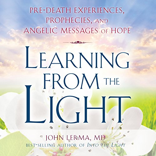 Learning from the Light: Pre-Death Experiences, Prophecies, and Angelic Messages of Hope Titelbild