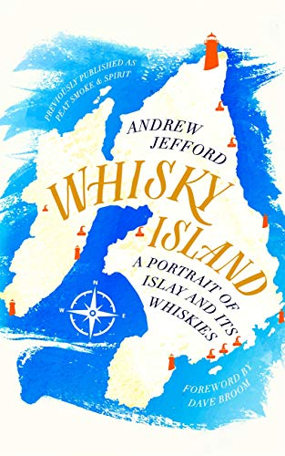 Whisky Island: A Portrait of Islay and its whiskies (English Edition)