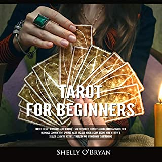 Tarot for Beginners: Master the Art of Psychic Tarot Reading, Learn the Secrets to Understanding Tarot Cards and Their Meanings, Learn the History, Symbolism and Divination of Tarot Reading cover art