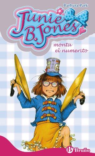 Junie B. Jones monta el numerito (Castellano - A Partir De 6 Años - Personajes Y Series - Junie B. Jones)