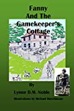 Fanny and the Gamekeeper's Cottage (English Edition)