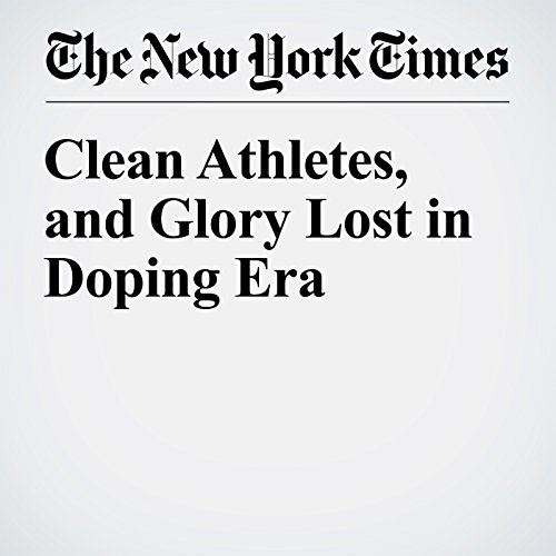Clean Athletes, and Glory Lost in Doping Era audiobook cover art