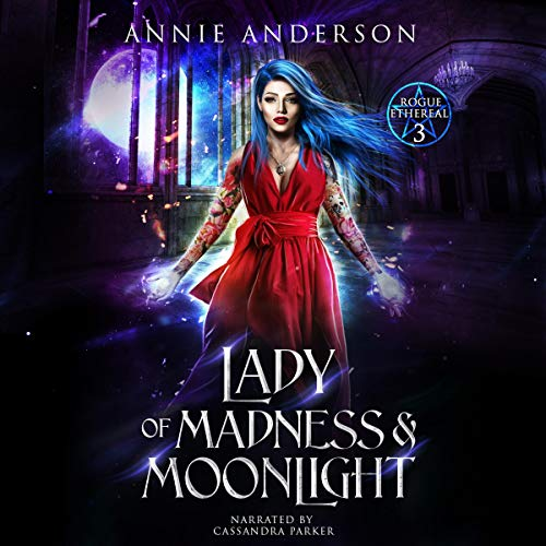 Lady of Madness & Moonlight Audiobook By Annie Anderson cover art