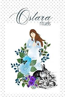 Ostara Rituels: Journal/Cahier/Carnet pour noter vos rituels de la fête païenne Ostara/Équinoxe/Eostre