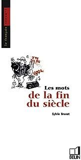 Les mots de la fin du siècle (Collection Le Français retrouvé) (French Edition)