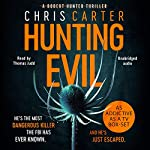 Hunting Evil                   By:                                                                                                                                 Chris Carter                               Narrated by:                                                                                                                                 Thomas Judd                      Length: 11 hrs and 39 mins     89 ratings     Overall 4.7