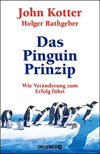 Das Pinguin-Prinzip: Wie Veränderung zum Erfolg führt