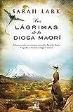Las lágrimas de la Diosa Maorí (NB GRANDES NOVELAS) de Sarah Lark (4 mar 2015) Tapa blanda